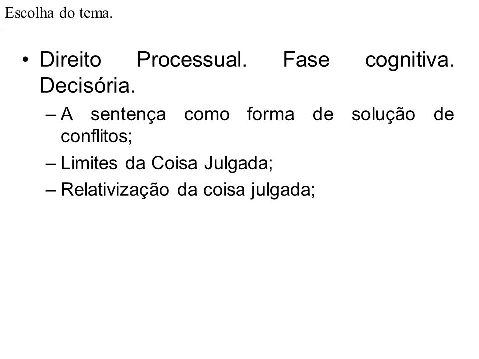 Direito Processual. Fase cognitiva. Decisória.