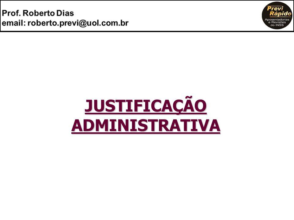 email: roberto.previ@uol.com.br JUSTIFICAÇÃO ADMINISTRATIVA
