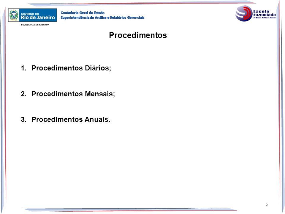 Procedimentos Procedimentos Diários; Procedimentos Mensais;