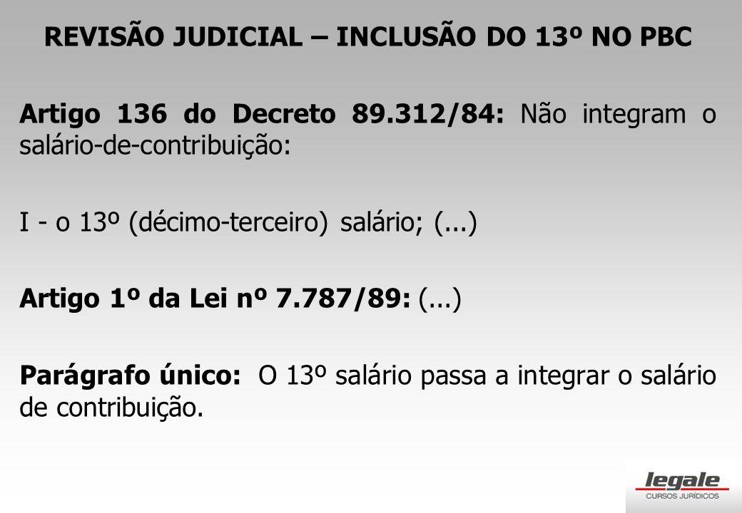 REVISÃO JUDICIAL – INCLUSÃO DO 13º NO PBC