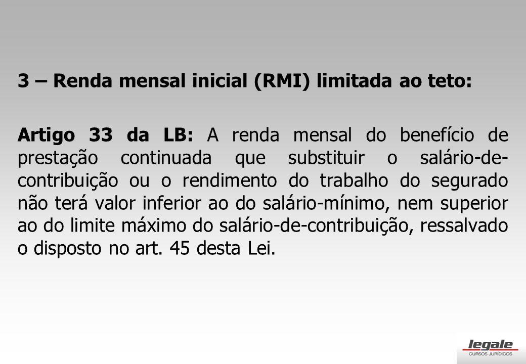 3 – Renda mensal inicial (RMI) limitada ao teto: