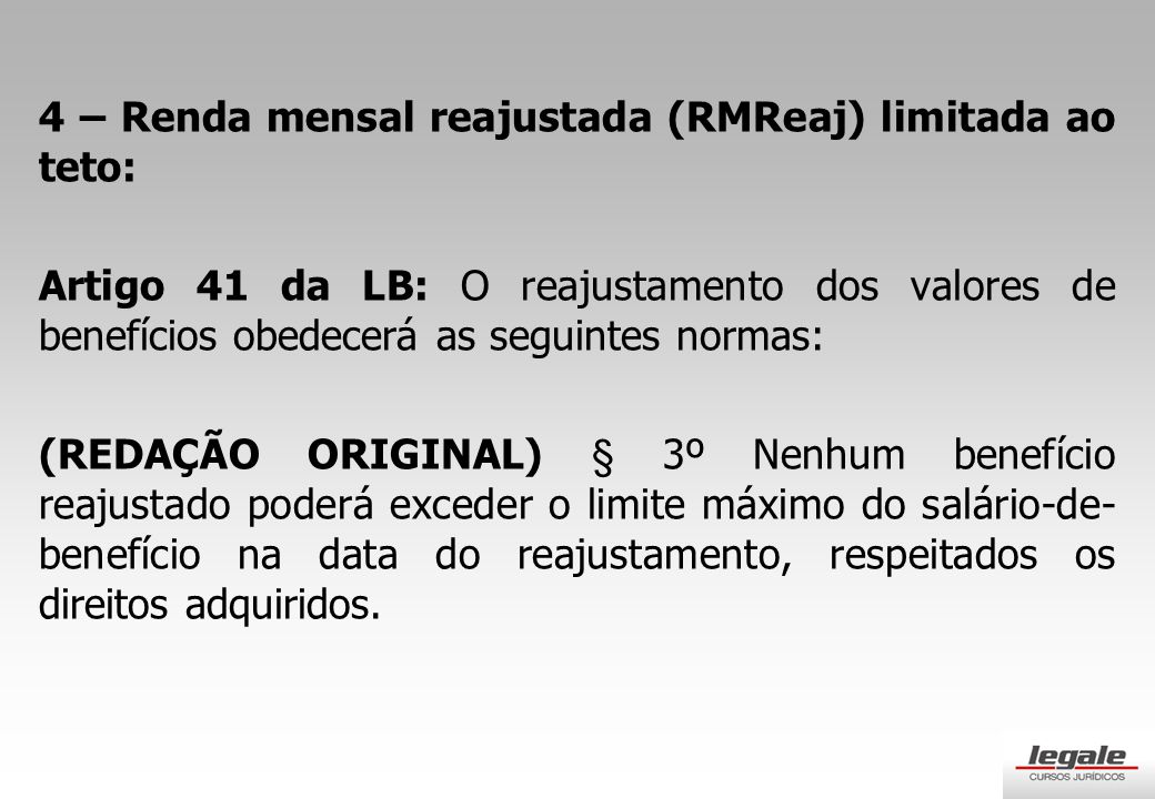 4 – Renda mensal reajustada (RMReaj) limitada ao teto: