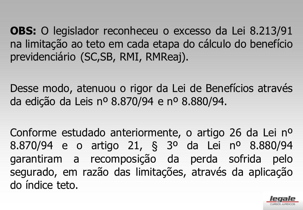 OBS: O legislador reconheceu o excesso da Lei 8