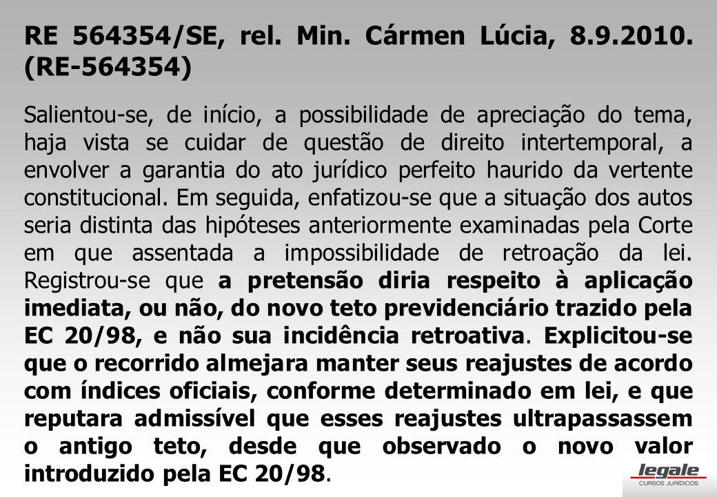 RE 564354/SE, rel. Min. Cármen Lúcia, 8.9.2010. (RE-564354)