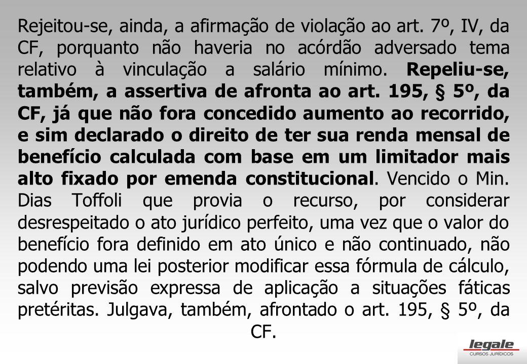 Rejeitou-se, ainda, a afirmação de violação ao art