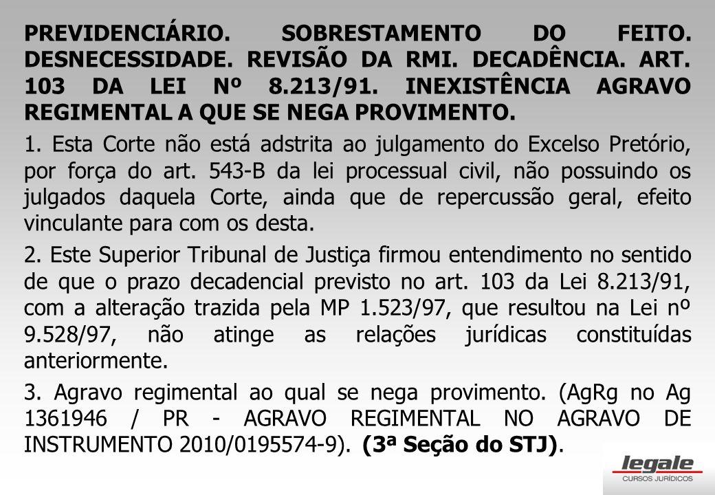 PREVIDENCIÁRIO. SOBRESTAMENTO DO FEITO. DESNECESSIDADE. REVISÃO DA RMI