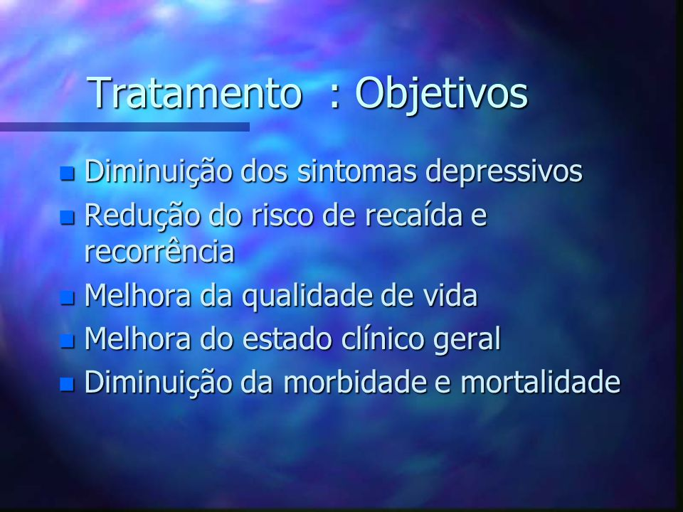 Tratamento : Objetivos