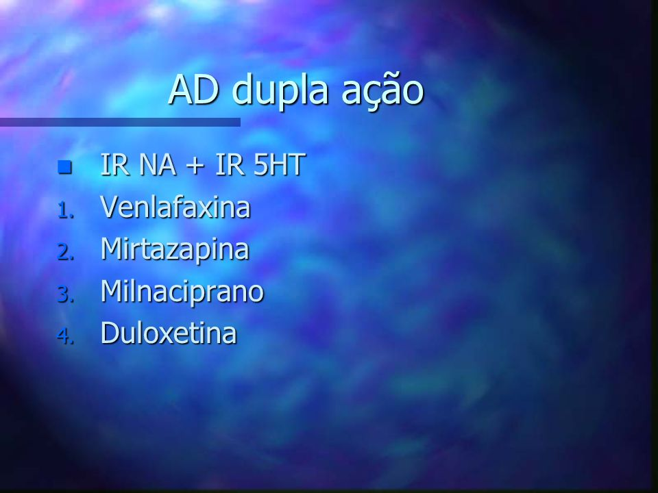 AD dupla ação IR NA + IR 5HT Venlafaxina Mirtazapina Milnaciprano