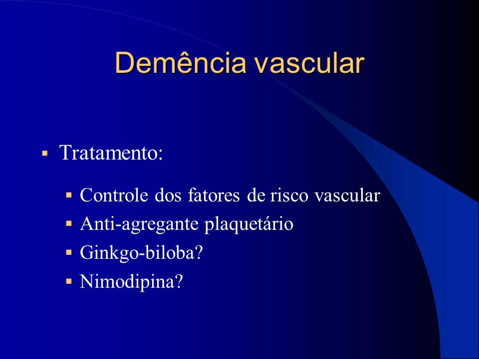 Demência vascular Tratamento: Controle dos fatores de risco vascular