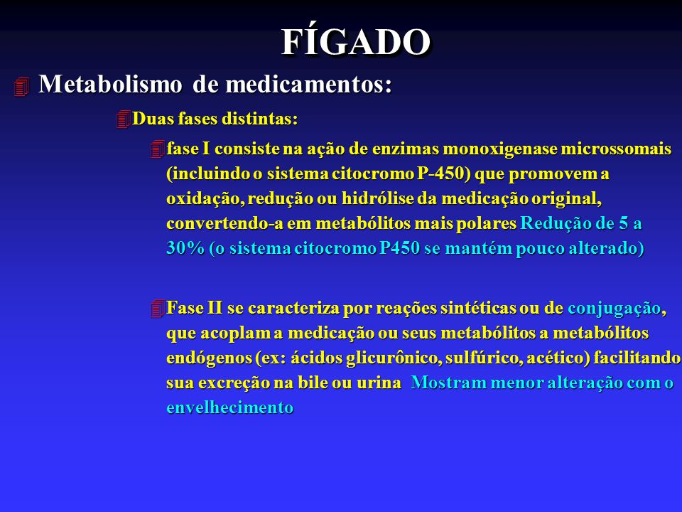 FÍGADO Metabolismo de medicamentos: Duas fases distintas: