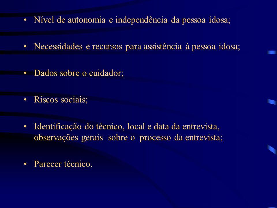 Nível de autonomia e independência da pessoa idosa;