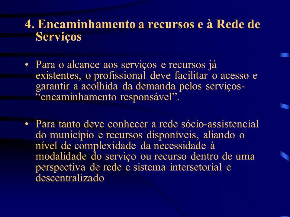 4. Encaminhamento a recursos e à Rede de Serviços