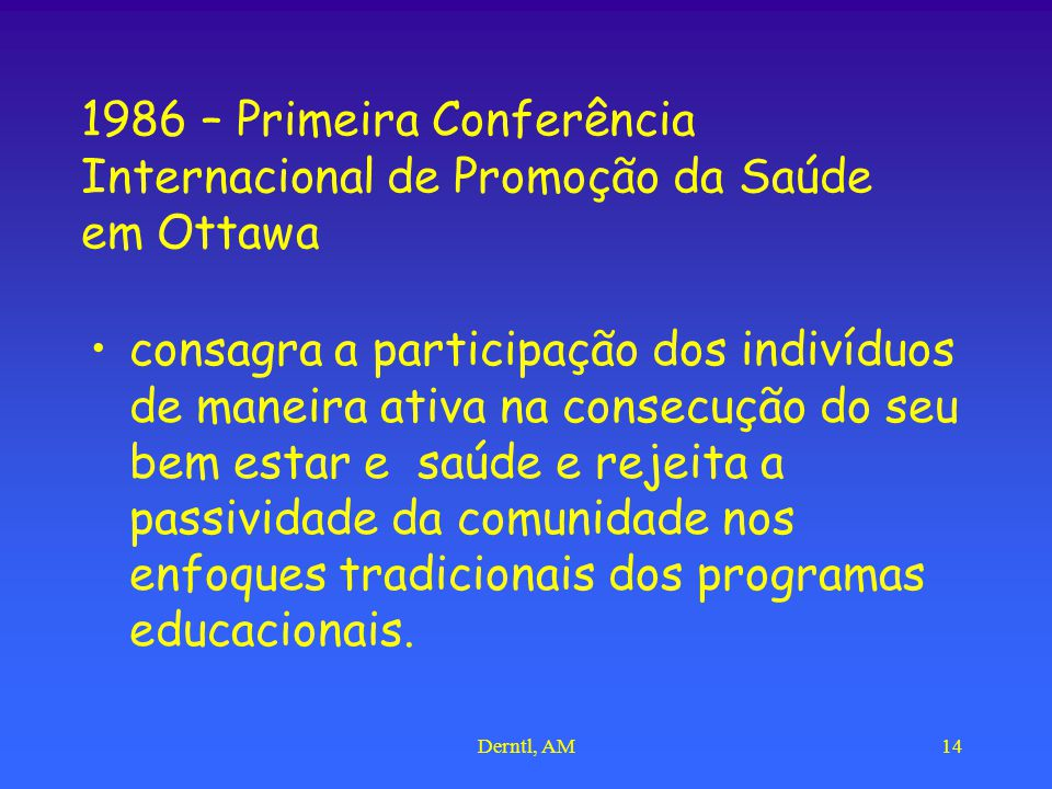 1986 – Primeira Conferência Internacional de Promoção da Saúde em Ottawa