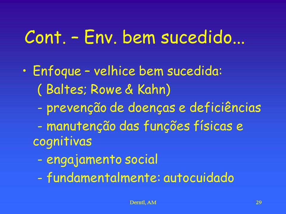 Cont. – Env. bem sucedido... Enfoque – velhice bem sucedida: