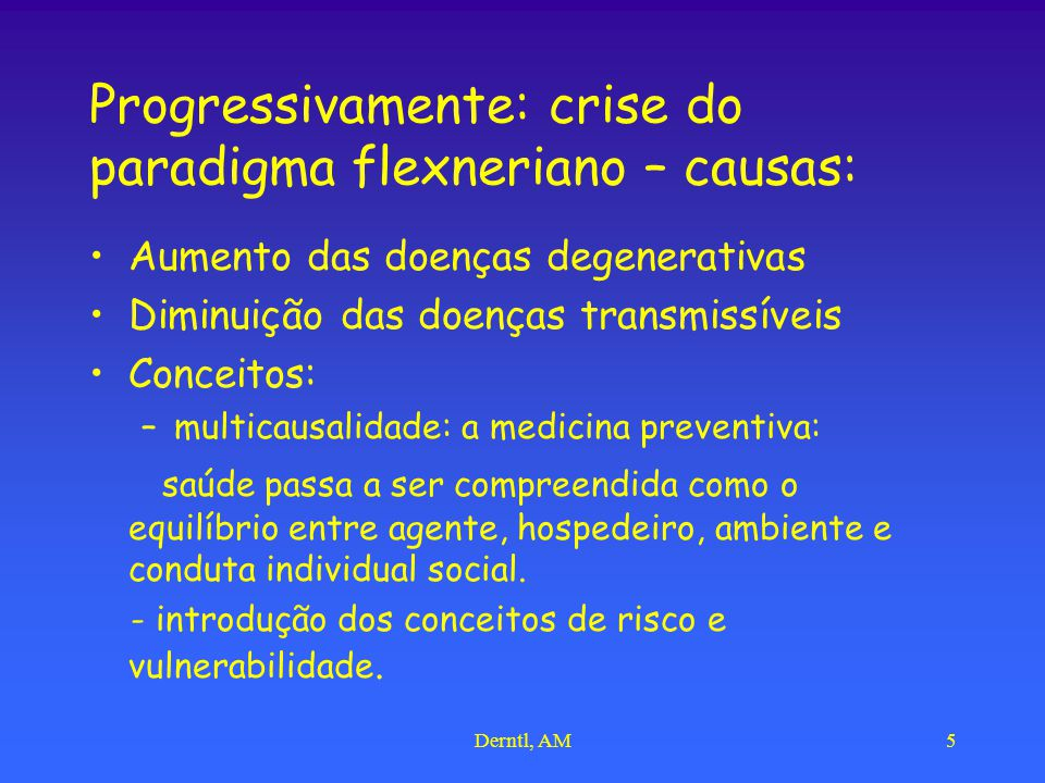 Progressivamente: crise do paradigma flexneriano – causas:
