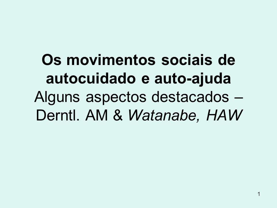 Os movimentos sociais de autocuidado e auto-ajuda Alguns aspectos destacados – Derntl.