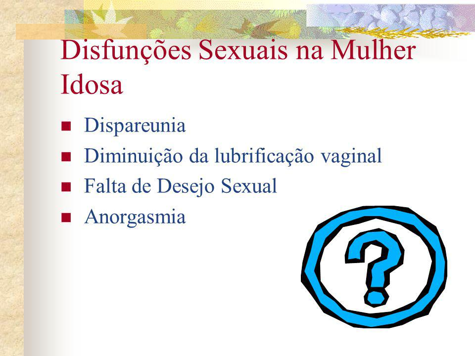 Disfunções Sexuais na Mulher Idosa