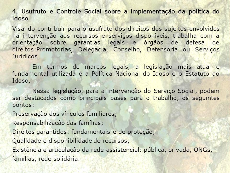 4. Usufruto e Controle Social sobre a implementação da política do idoso