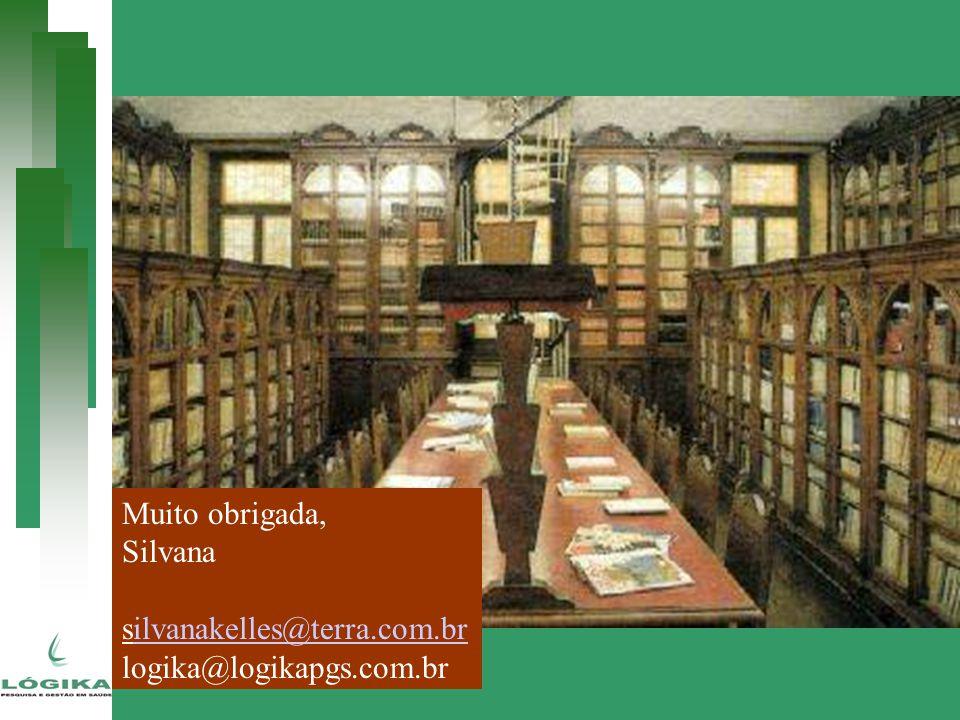 Muito obrigada, Silvana silvanakelles@terra.com.br logika@logikapgs.com.br
