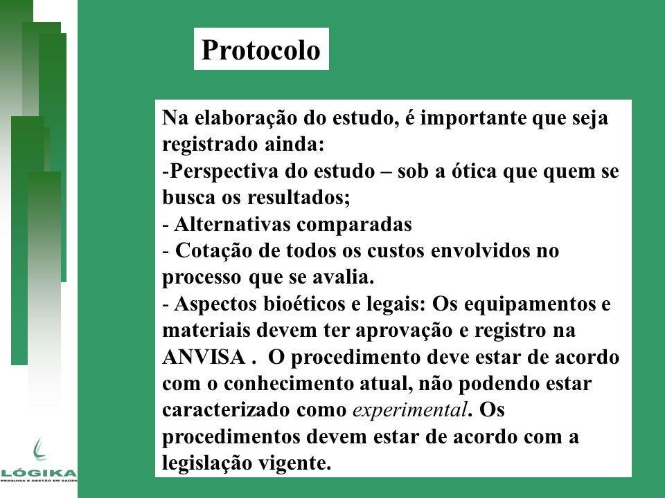 Protocolo Na elaboração do estudo, é importante que seja registrado ainda: Perspectiva do estudo – sob a ótica que quem se busca os resultados;