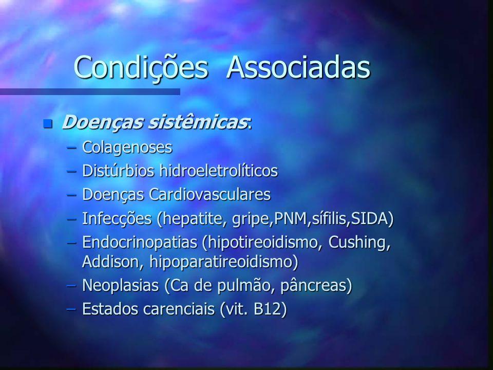 Condições Associadas Doenças sistêmicas: Colagenoses