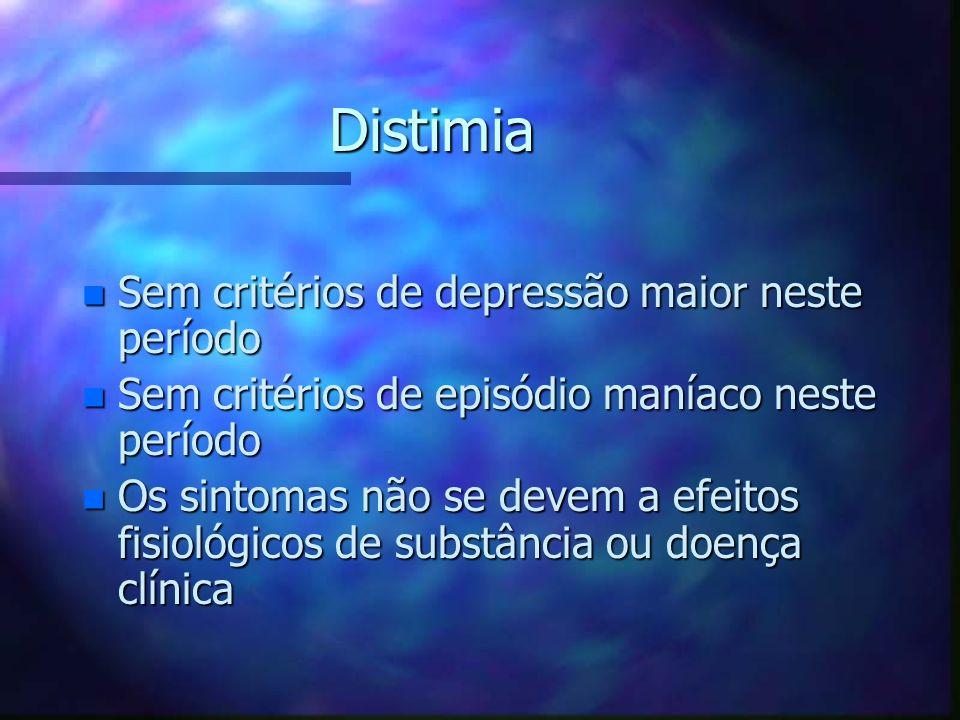 Distimia Sem critérios de depressão maior neste período