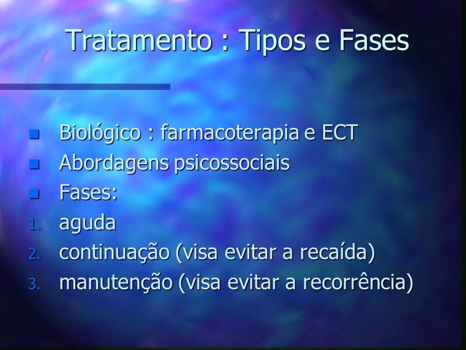 Tratamento : Tipos e Fases