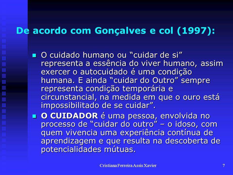 De acordo com Gonçalves e col (1997):