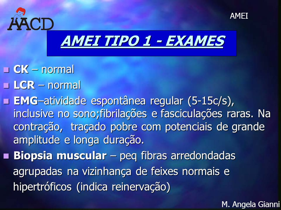 AMEI TIPO 1 - EXAMES CK – normal LCR – normal
