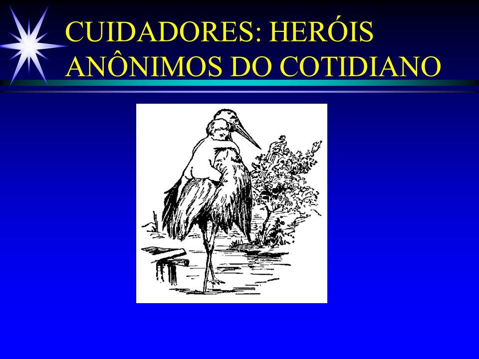 CUIDADORES: HERÓIS ANÔNIMOS DO COTIDIANO