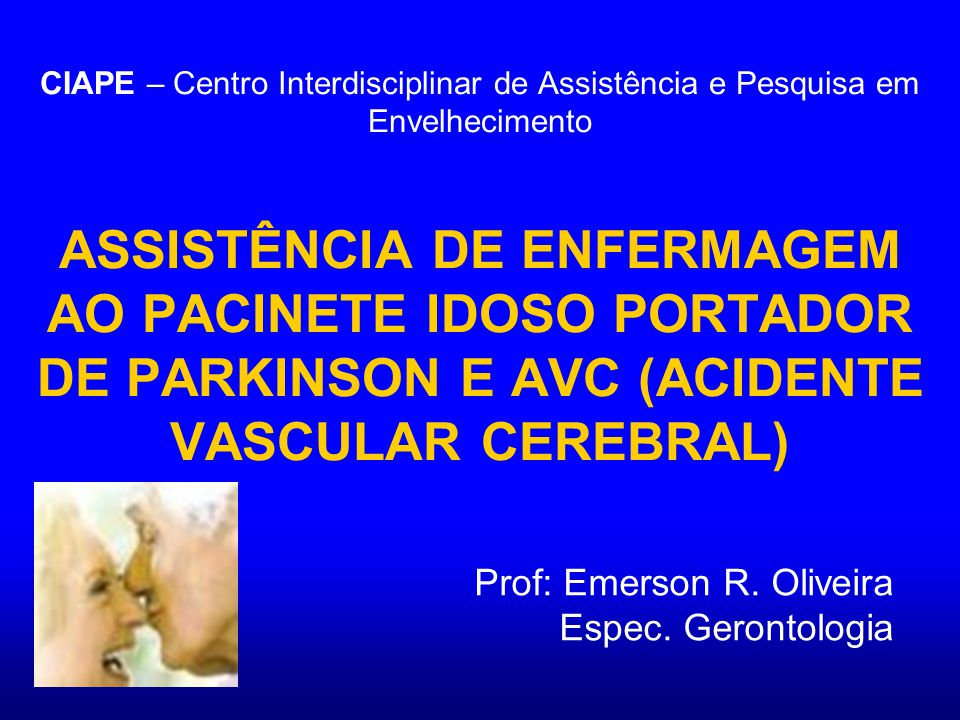 Prof: Emerson R. Oliveira Espec. Gerontologia