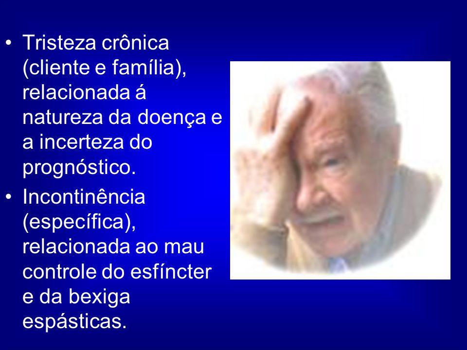 Tristeza crônica (cliente e família), relacionada á natureza da doença e a incerteza do prognóstico.
