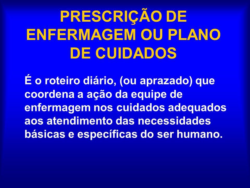 PRESCRIÇÃO DE ENFERMAGEM OU PLANO DE CUIDADOS