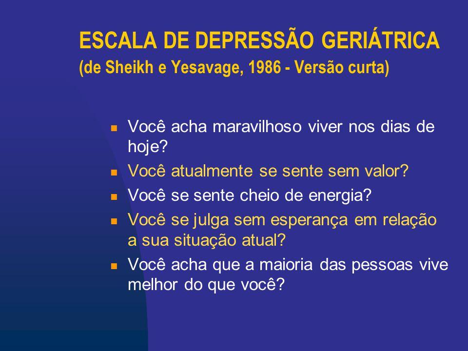 ESCALA DE DEPRESSÃO GERIÁTRICA (de Sheikh e Yesavage, 1986 - Versão curta)