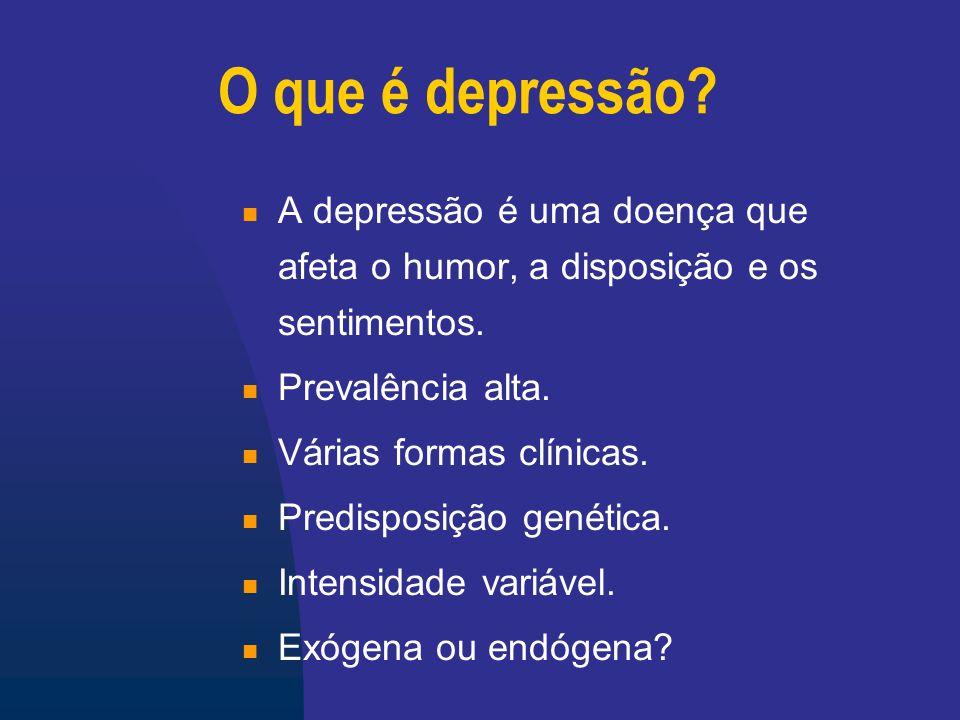 O que é depressão A depressão é uma doença que afeta o humor, a disposição e os sentimentos. Prevalência alta.