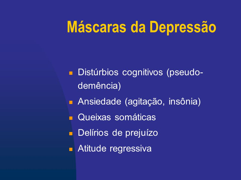 Máscaras da Depressão Distúrbios cognitivos (pseudo-demência)