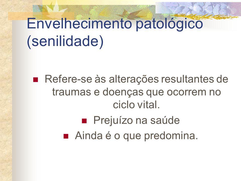 Envelhecimento patológico (senilidade)