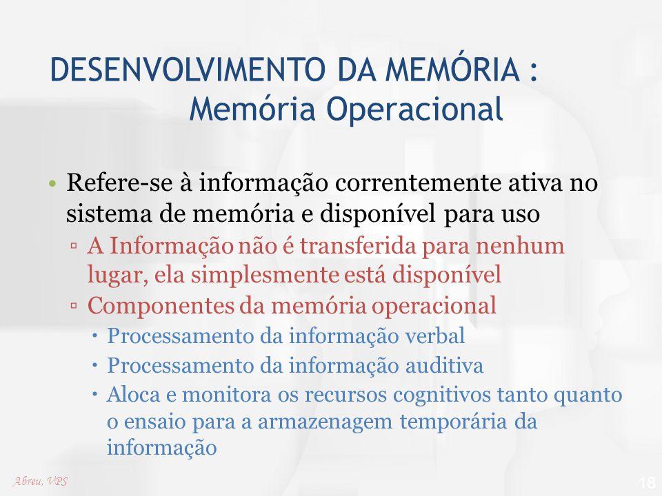 DESENVOLVIMENTO DA MEMÓRIA : Memória Operacional