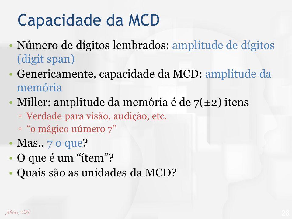 Memory Systems 2002/03/12. Capacidade da MCD. Número de dígitos lembrados: amplitude de dígitos (digit span)