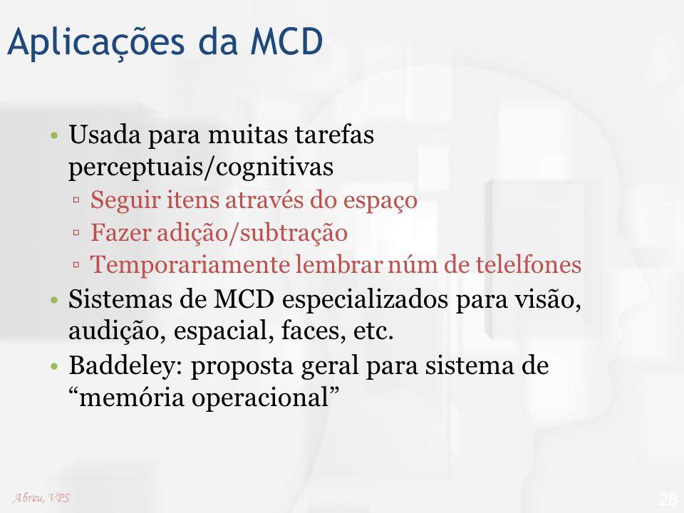 Aplicações da MCD Usada para muitas tarefas perceptuais/cognitivas