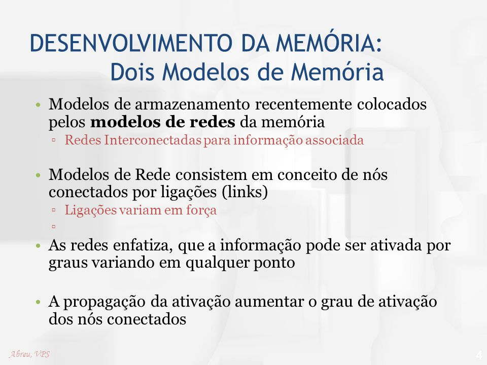 DESENVOLVIMENTO DA MEMÓRIA: Dois Modelos de Memória