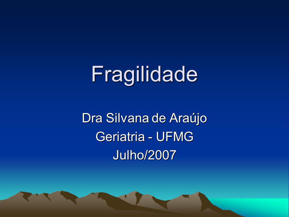 Dra Silvana de Araújo Geriatria - UFMG Julho/2007