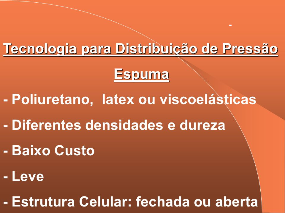 Tecnologia para Distribuição de Pressão Espuma
