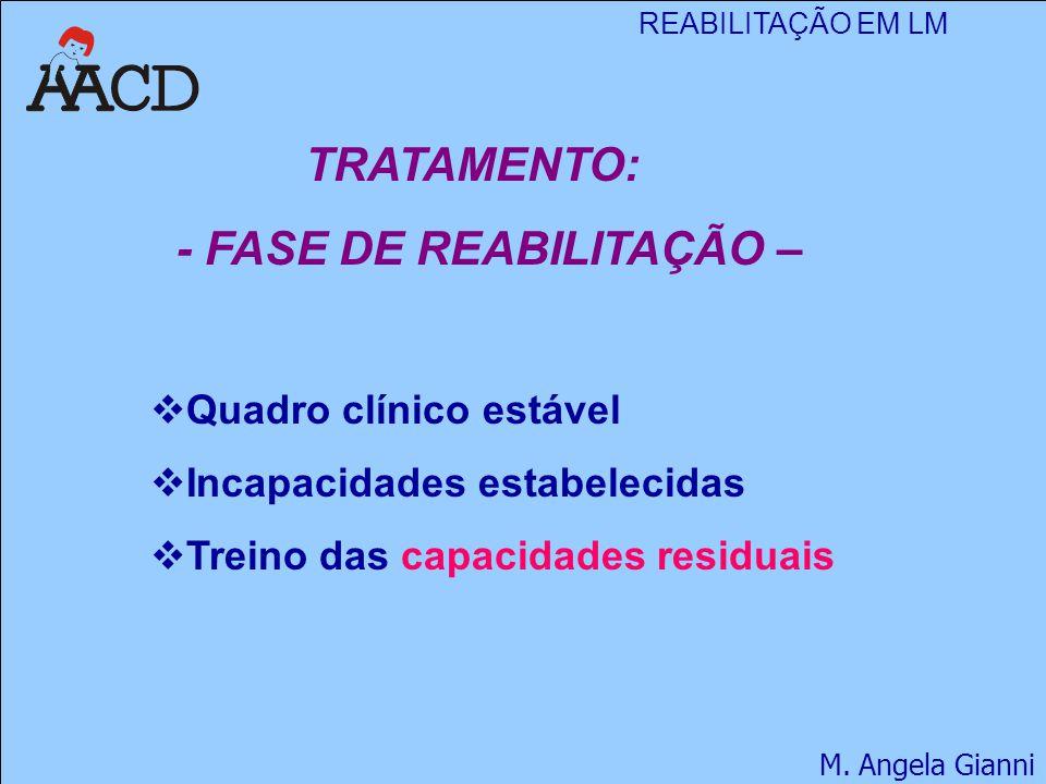 - FASE DE REABILITAÇÃO –