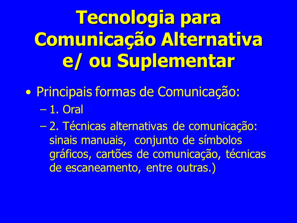 Tecnologia para Comunicação Alternativa e/ ou Suplementar