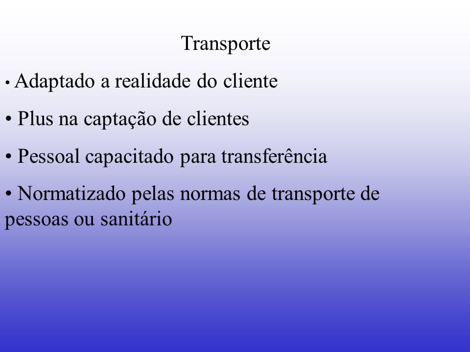 Plus na captação de clientes Pessoal capacitado para transferência
