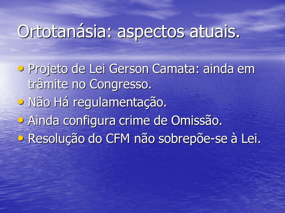 Ortotanásia: aspectos atuais.