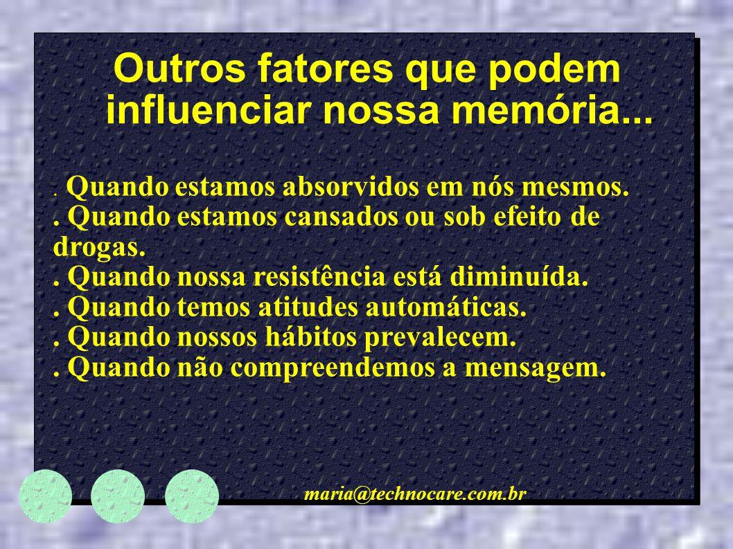 Outros fatores que podem influenciar nossa memória...