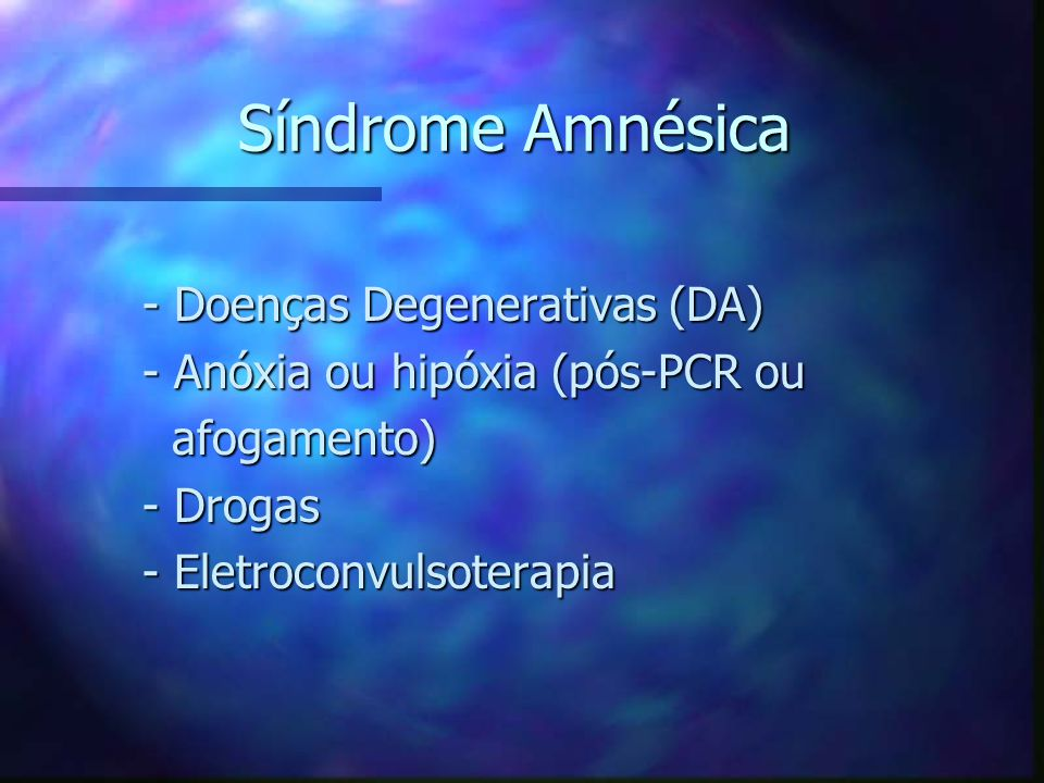 Síndrome Amnésica - Doenças Degenerativas (DA)