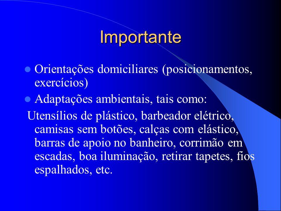 Importante Orientações domiciliares (posicionamentos, exercícios)